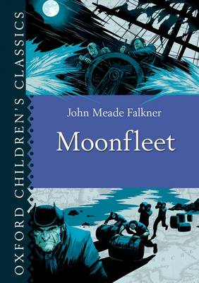 Cover for Oxford Children's Classics: Moonfleet by John Meade Falkner