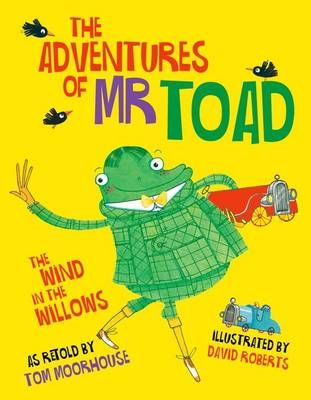 The Adventures of Mr Toad by Tom Moorhouse