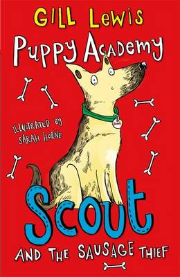 Puppy Academy: Scout and the Sausage Thief by Gill Lewis