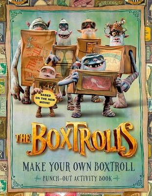 The Boxtrolls: Make Your Own Boxtroll Punch-Out Activity Book by
