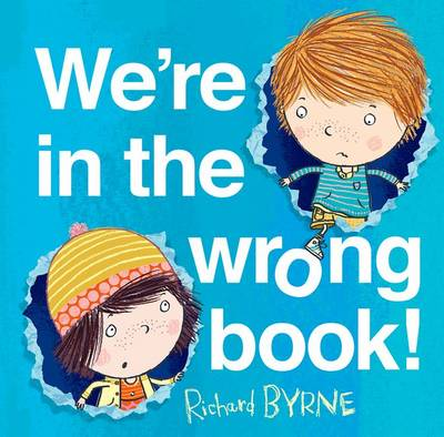 Cover for We're in the Wrong Book! by Richard Byrne