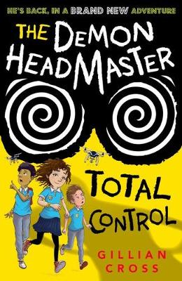 Cover for The Demon Headmaster: Total Control by Gillian Cross