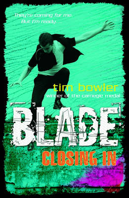 Blade: Closing In by Tim Bowler