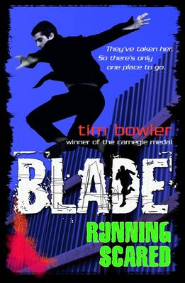 Blade: Running Scared by Tim Bowler
