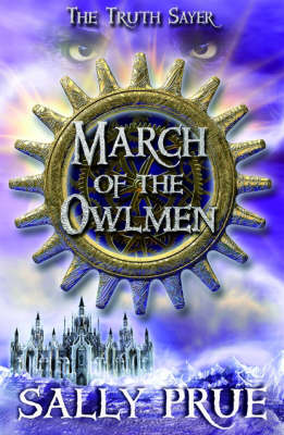 Cover for The Truth Sayer: March of the Owlmen by Sally Prue