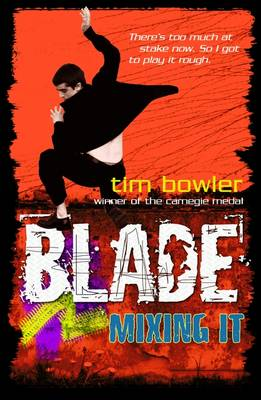 Blade: Mixing it by Tim Bowler