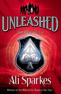 Unleashed Trick or Truth by Ali Sparkes