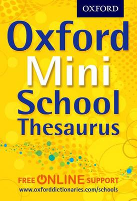 Oxford Mini School Thesaurus by Oxford Dictionaries