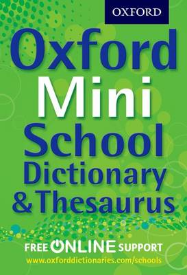 Cover for Oxford Mini School Dictionary & Thesaurus by Oxford Dictionaries