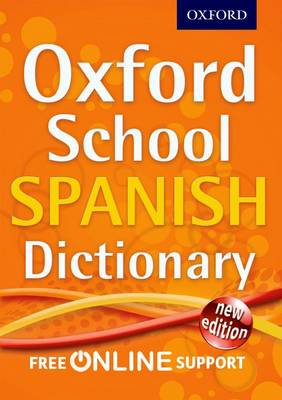 Oxford School Spanish Dictionary by Oxford Dictionaries