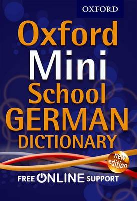 Oxford Mini School German Dictionary by Oxford Dictionaries