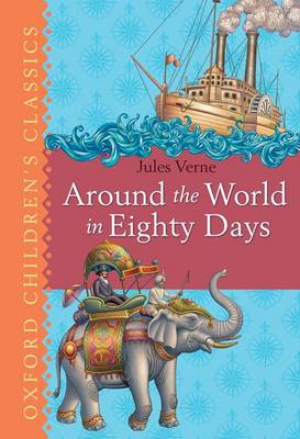 Cover for Around the World in Eighty Days (Oxford Children's Classics) by Jules Verne