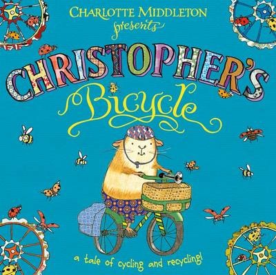 Christopher's Bicycle by Charlotte Middleton