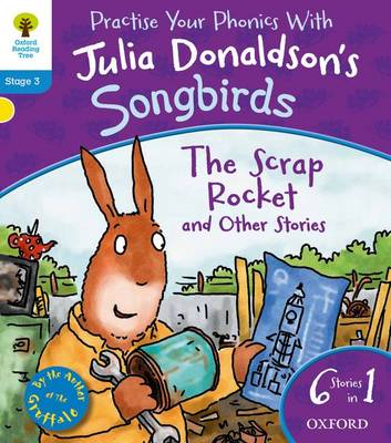 Oxford Reading Tree Songbirds: The Scrap Rocket and Other Stories by Julia Donaldson