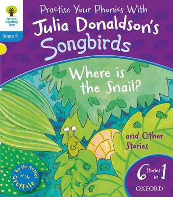 Oxford Reading Tree Songbirds: Where Is the Snail and Other Stories by Julia Donaldson