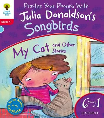 Oxford Reading Tree Songbirds: My Cat and Other Stories by Julia Donaldson