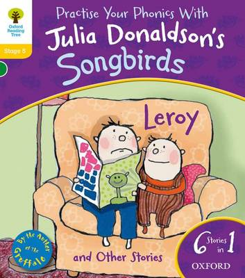 Oxford Reading Tree Songbirds: Leroy and Other Stories by Julia Donaldson