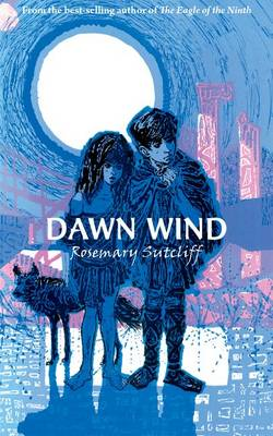 Dawn Wind by Rosemary Sutcliff