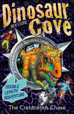 Cover for Dinosaur Cove: The Cretaceous Chase by Rex Stone