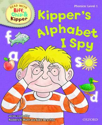 Read with Biff, Chip, and Kipper : Phonics : Level 1 : Kipper's Alphabet I Spy by Roderick Hunt, Annemarie Young, Kate Ruttle