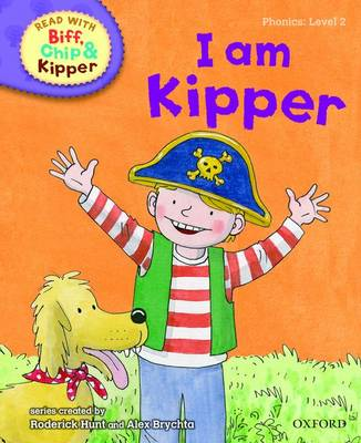 Read with Biff, Chip, and Kipper : Phonics : Level 2 : I am Kipper by Roderick Hunt, Annemarie Young, Kate Ruttle