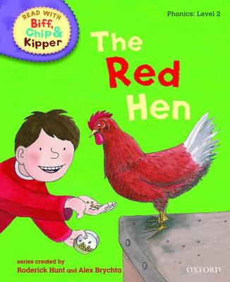 Read with Biff, Chip, and Kipper : Phonics : Level 2 : The Red Hen by Roderick Hunt, Annemarie Young, Kate Ruttle