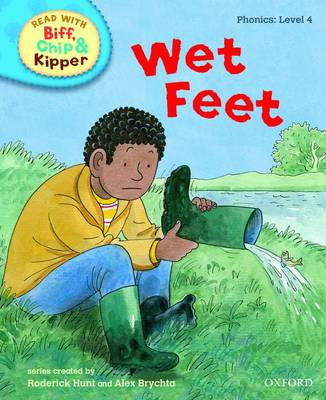 Read with Biff, Chip, and Kipper : Phonics : Level 4 : Wet Feet by Roderick Hunt, Annemarie Young, Kate Ruttle