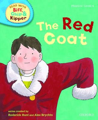 Read with Biff, Chip, and Kipper : Phonics : Level 4 : The Red Coat by Roderick Hunt, Annemarie Young, Kate Ruttle