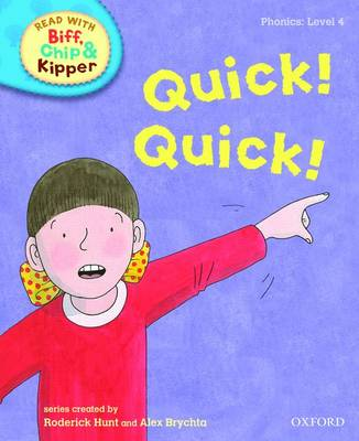 Read with Biff, Chip, and Kipper : Phonics : Level 4 : Quick! Quick! by Roderick Hunt, Annemarie Young, Kate Ruttle