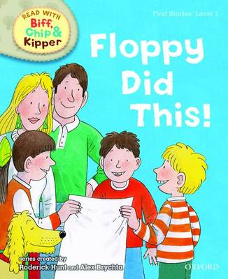 Read with Biff, Chip, and Kipper : First Stories : Level 1 : Floppy Did This by Roderick Hunt