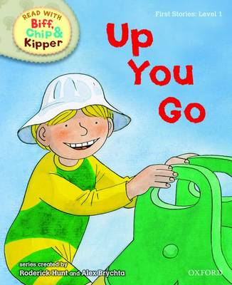 Read with Biff, Chip, and Kipper : First Stories : Level 1 : Up You Go by Roderick Hunt