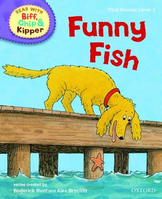 Cover for Read with Biff, Chip, and Kipper : First Stories : Level 2 : Funny Fish by Roderick Hunt, Cynthia Rider