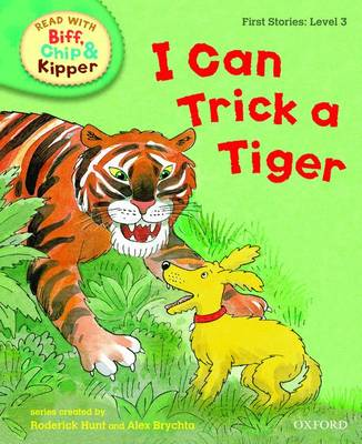 Read with Biff, Chip, and Kipper : First Stories : Level 3 : I Can Trick a Tiger by Roderick Hunt, Cynthia Rider