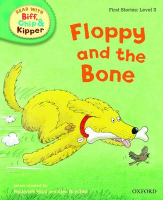 Read with Biff, Chip, and Kipper : First Stories : Level 3 : Floppy and the Bone by Roderick Hunt, Cynthia Rider