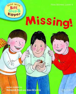 Read with Biff, Chip, and Kipper : First Stories : Level 4 : Missing! by Roderick Hunt, Annemarie Young, Kate Ruttle