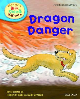 Read with Biff, Chip, and Kipper : First Stories : Level 4 : Dragon Danger by Roderick Hunt, Cynthia Rider