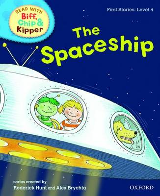 Read with Biff, Chip, and Kipper : First Stories : Level 4 : The Spaceship by Roderick Hunt