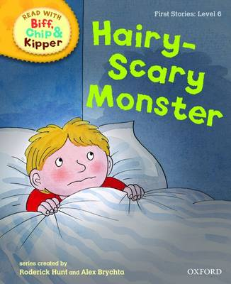 Cover for Read with Biff, Chip, and Kipper : First Stories : Level 6 : Hairy-Scary Monster by Roderick Hunt, Cynthia Rider