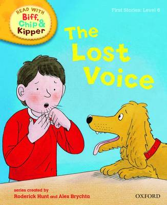 Cover for Read with Biff, Chip, and Kipper : First Stories : Level 6 : The Lost Voice by Roderick Hunt, Cynthia Rider