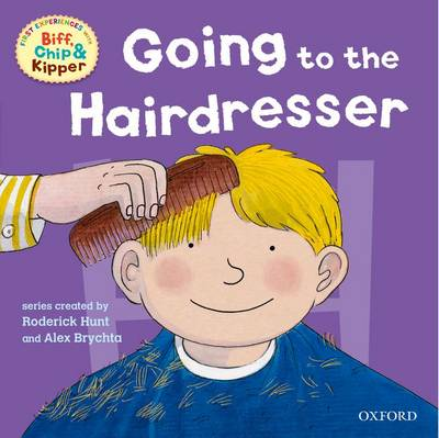 Cover for Oxford Reading Tree: Read with Biff, Chip & Kipper First Experiences Going to the Hairdresser by Roderick Hunt, Annemarie Young