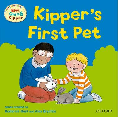 Oxford Reading Tree: Read with Biff, Chip & Kipper First Experiences Kipper's First Pet by Roderick Hunt, Annemarie Young