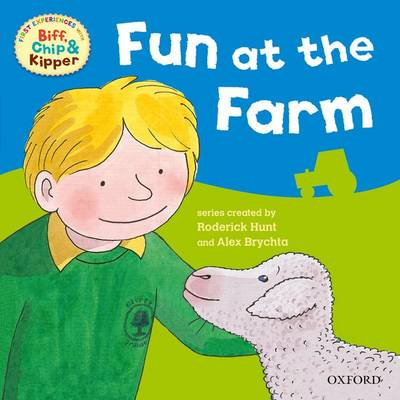 Oxford Reading Tree: Read with Biff, Chip & Kipper First Experiences Fun at the Farm by Roderick Hunt, Annemarie Young