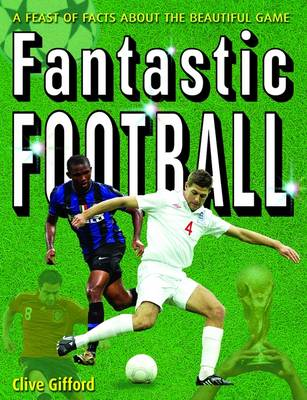 Fantastic Football 2010 by Clive Gifford