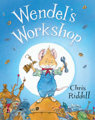 Wendel's Workshop by Chris Riddell