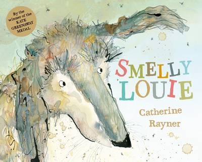 Smelly Louie by Catherine Rayner