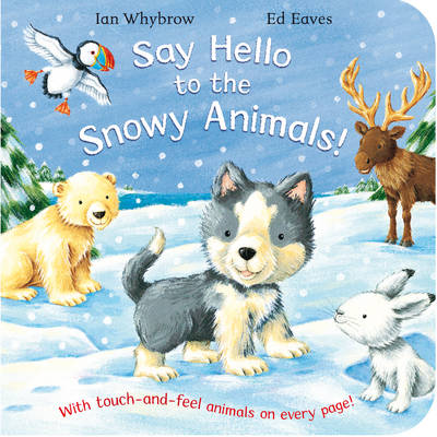 Cover for Say Hello to the Snowy Animals by Ian Whybrow