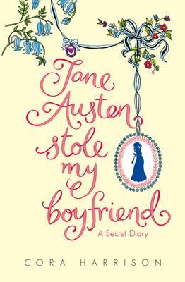 Jane Austen Stole My Boyfriend by Cora Harrison