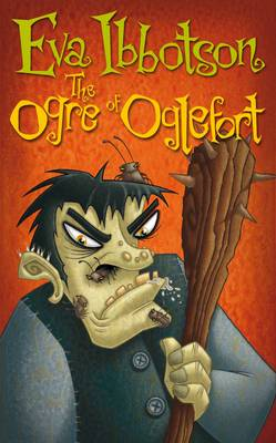The Ogre of Oglefort by Eva Ibbotson