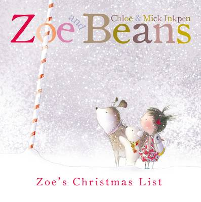 Zoe and Beans: Zoe's Christmas List by Mick Inkpen, Chloe Inkpen