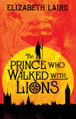 The Prince Who Walked With Lions by Elizabeth Laird